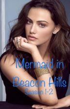 Mermaid in Beacon Hills  by lovetowrite1999