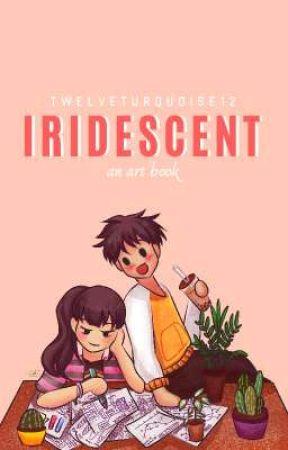 Iridescent | art by TwelveTurquoise12