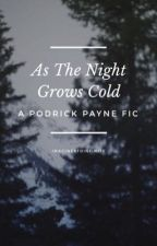 As The Night Grows Cold: A Podrick Payne Fic by imaginestoinfinity