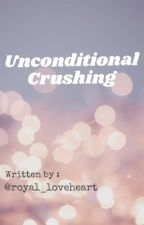 Unconditional Crushing  by royal_loveheart