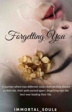 Forgetting You by Immortal_soul8