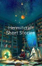 Hermitcraft Short Stories by Nightmare761