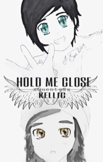 Hold Me Close | Kellic