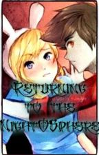 Returning to the Night O'Sphere (Fiona + Marshall Lee Fanfic) (Adventure Time) by XxN1c0l3xX