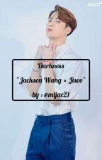 Darkness 'Jackson Wang' (END). by SiltaPardistaWati