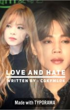 Love and Hate |P.JM x Y.JY FF ✅ by bonbonexo