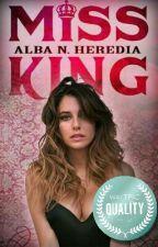 Miss King (#WattpadQuality) by AlbaNHeredia