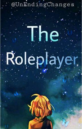 The Role Player by UnEndingChanges
