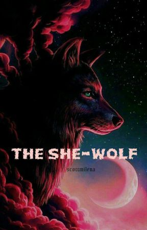 The She-Wolf |Rewriting| by scottmilena