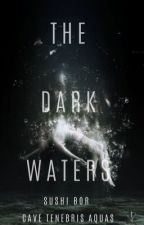 The Dark Waters by SushiBor