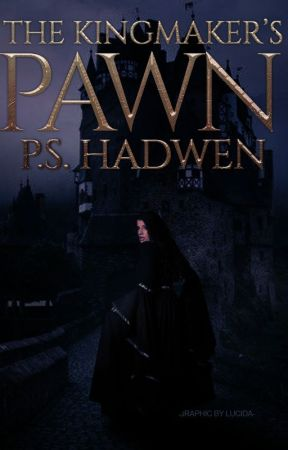 The Kingmaker's Pawn (ON HOLD) by Awesomely_Evil