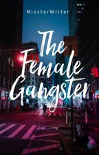The Female Gangster  by arivle_17