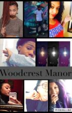 Woodcrest Manor (Ft.OMG Girlz) by Miracleaaliyah
