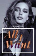 All I Want by XxMajesticWordsxX