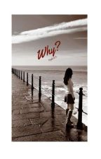 Why?  by ayukris5
