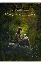 Magical Love by maissa_xoxo