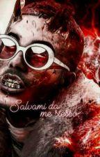 «SALVAMI DA ME STESSO.» by Aryis7