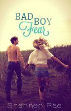 Bad Boy Fear (The Fear Series, #2) by shanrae93
