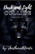 Dark and Light Collide - YoonMin AU by shorthairedblondie