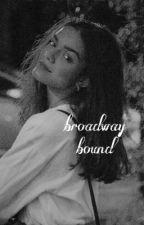 broadway bound  by rudeth-