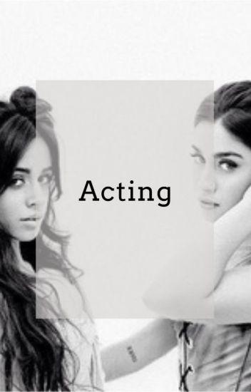 Acting (Camren)