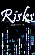 RISKS by zien_rionan