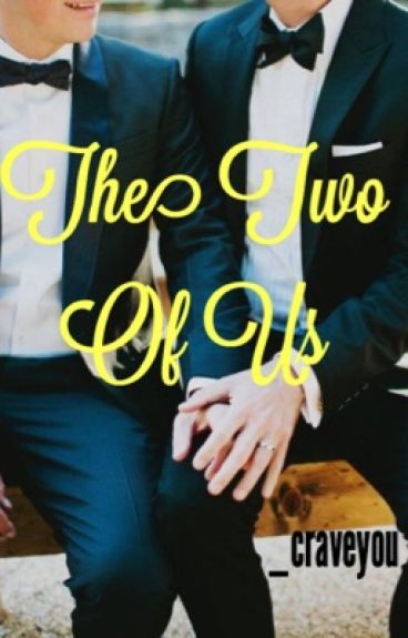 The Two Of Us (boyxboy)
