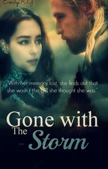Gone with the Storm (A Thor Fanfiction)