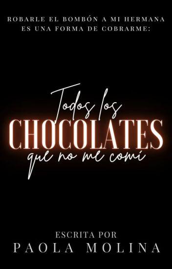 Todos los Chocolates que no me comí