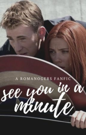 see you in a minute || a romanogers fanfic - prologue - Wattpad