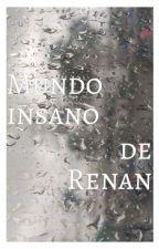 Mundo Insano de Renan by Lordlakefc