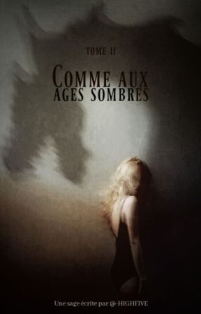 Comme aux âges sombres by -HIGHFIVE