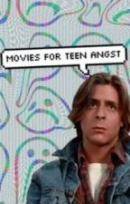 Movies For Teen Angst by auraelis