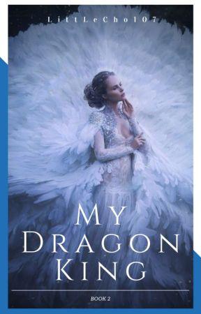 My Dragon King {Chosen Mates Book #2} by LittleCho107