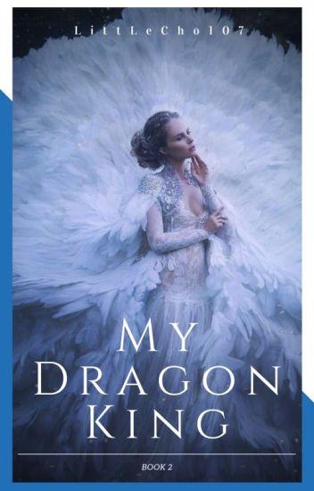 My Dragon King {Chosen Mates Book #2} (ON HOLD)