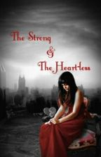 The Strong & The Heartless by Candy_hugged