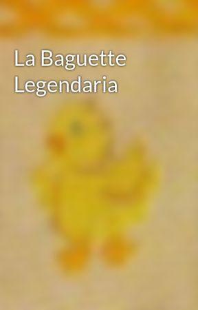La Baguette Legendaria by HughLoch
