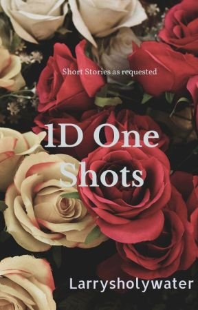 1D One Shots by Larrysholywater