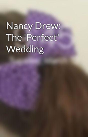 Nancy Drew: The 'Perfect' Wedding