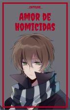 Amor de Homicidas (Homicidal Liu y tu) by _CatyLoVe_