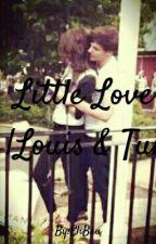 Little Love |Louis & Tu| by EliBau