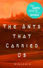 The Ants that Carried Us by minahava