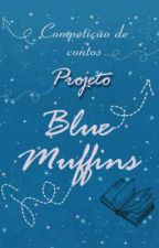 Projeto Blue Muffins  by Raquel_Kim