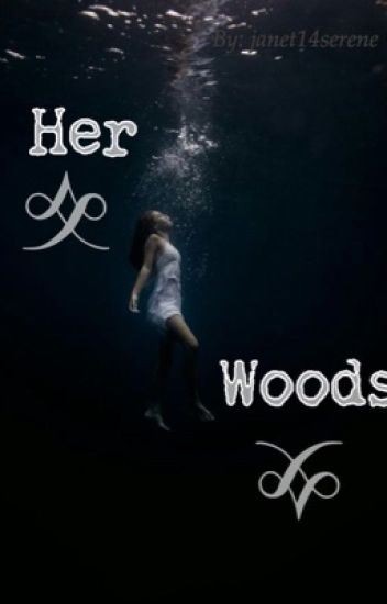 Her Woods