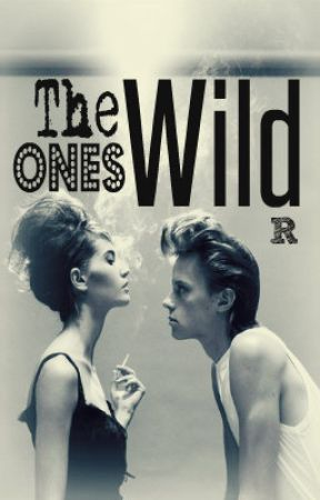 The Wild Ones by Rebel_Rosa