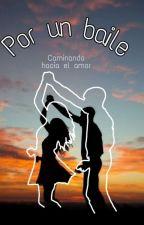 Por un baile. by DulceVillal03
