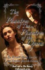 The Phantom of The Phantom of the Opera by BrendaDaaeDestler