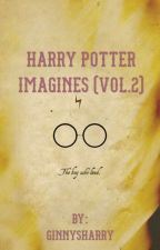 Harry Potter Imagines (Vol.2) by ginnysharry