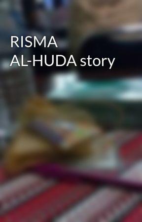 RISMA AL-HUDA story by MahfiyatunZacky