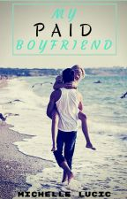 My Paid Boyfriend by Forevermore2013